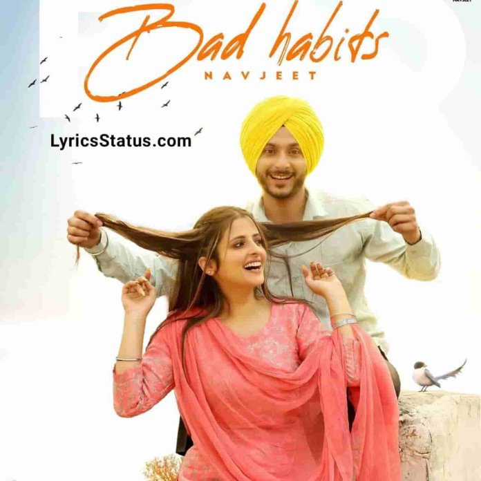Navjeet Bad Habits Lyrics Status Download Punjabi Song Jatti Nu Aa Kardia Tang Ve Teriya ae Bad Habit'an status video Black Background Status.