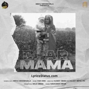 Dear Mama Sidhu Moose Wala Lyrics Status Download Punjabi Song Maa Mainu Lagda rehnda Main Jma Tere Warga Aa whatsapp status Black