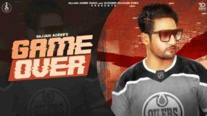 Game Over Sajjan Adeeb Lyrics Status Download Punjabi Song Ho pind jake puchh saddi Kinni gall baat ae Ni tu jaan di ni bahuta aje Pehli mulaqat ae