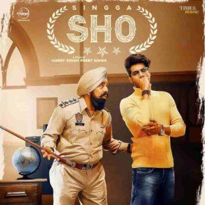 SHO Singga New Song Lyrics Status Download Video Punjabi Song S.H.O. kal si bula ke mainu kehnda Kaka hath jode hunn taan ladayi chhad de