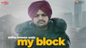 My Block Sidhu Moose Wala Lyrics Status Download Video Punjabi Song Ho thode shehriyan da rehnda sdaa Thana laggya Ni saade pind balliye