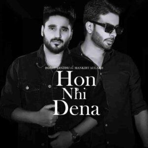 Bobby Sandhu Hon Nhi Dena Mankirt Aulakh Lyrics Status Download Punjabi Song Main chhadan tenu ehe ho nhi skda Tu chhade mainu WhatsApp