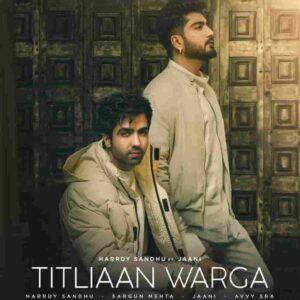 Harrdy Sandhu Titliaan Warga Jaani Lyrics Status Download Punjabi Song Kde es phull te kade os phull te Yaar mera titliyan warga WhatsAp video