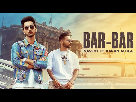 Bar Bar Lyrics - Navjot Ft. karan Aujla