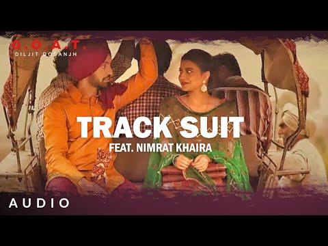 Track Suit Lyrics- Diljit Dosanjh| G.O.A.T
