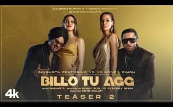 Billo Tu Agg Lyrics - Singhsta Featuring Yo Yo Honey Singh.