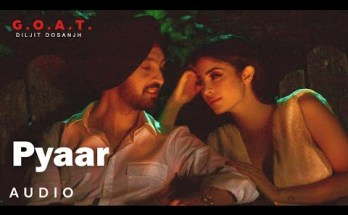Pyaar Lyrics- Diljit Dosanjh | G.O.A.T.