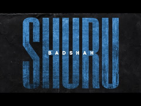 SHURU Lyrics- Badshah