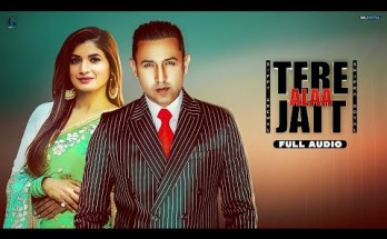 Tere Ala Jatt Lyrics – Gippy Grewal & Shipra Goyal