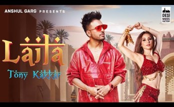 LAILA Lyrics - Tony Kakkar Ft. Heli Daruwala