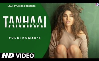 Tanhaai Lyrics - Tulsi Kumar Ft. Zain Imam