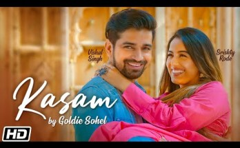 Kasam Lyrics - Goldie Sohel Ft. Srishty Rode