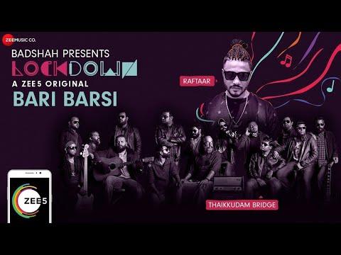 Bari Barsi Lyrics - Raftaar x Thaikuddam Bridge   Lockdown