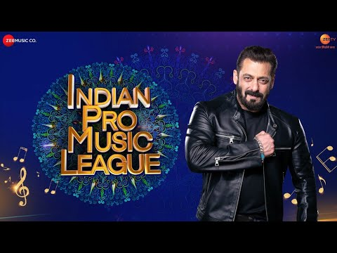 Indian Pro Music League Anthem Lyrics - Salman Khan | Zee TV