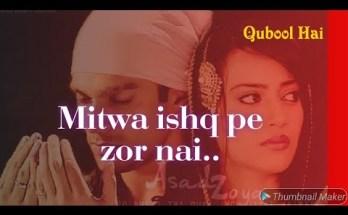 Mitwa Ishq Pe Zor Nahi Lyrics - Qubool Hai Serial Song