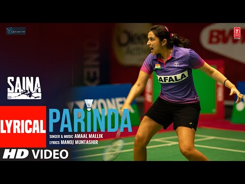 Parinda Lyrics - Amaal Mallik | Saina's AnthemParinda Lyrics - Amaal Mallik | Saina's Anthem