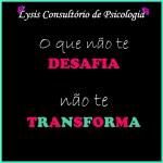 Todo desafio promove importantes transformações!