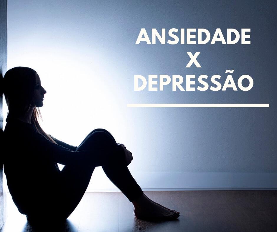 Diferenças entre Ansiedade e Depressão: Conheça 5 Diferenças Simples