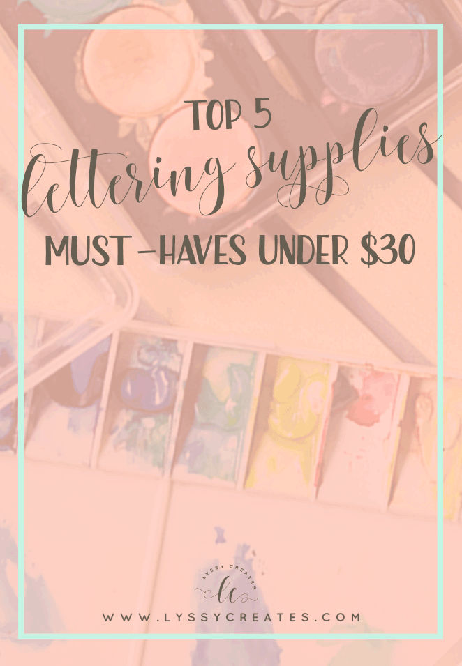 Top 5 Lettering Supplies Under $30