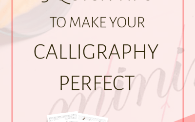 3 Quick Tips to Make Your Calligraphy Perfect