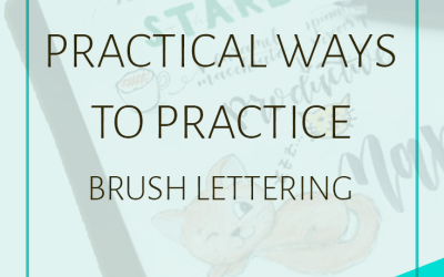 6 Easy & Practical Ways to Practice Brush Lettering
