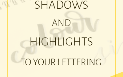 How to Add Shadows and Highlights to Your Lettering
