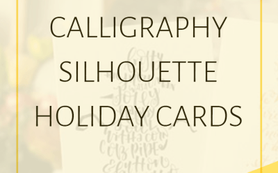 How to Make Calligraphy Silhouette Holiday Cards