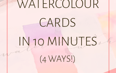 How to Make Easy Watercolor Cards in 10 Minutes (4 Ways!)