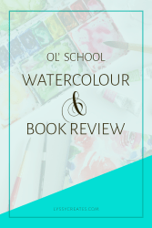 My Watercolour Journey + A Book Review