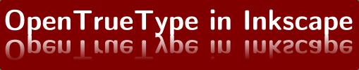 OpenTrueType in Inkscape 0.46 pre