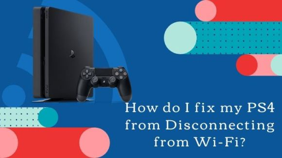 why does my ps4 keep disconnecting from wifi - The Millennial Mirror