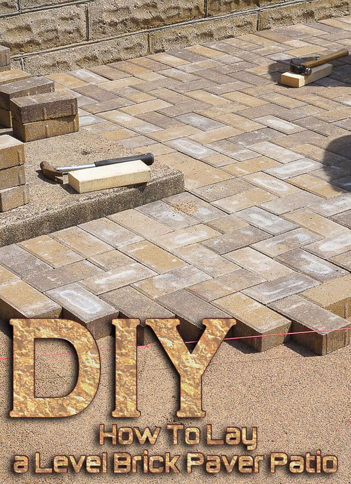 DIY How To Lay A Level Brick Paver Patio