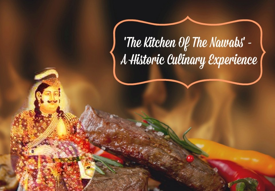 Kitchen Of The Nawabs – A Historic Culinary Experience