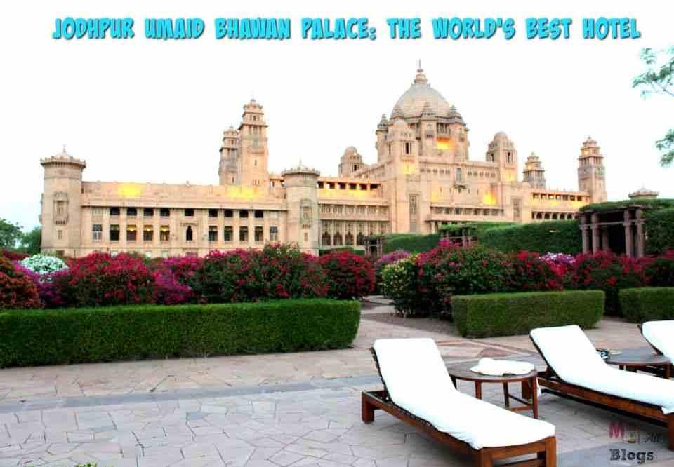 Jodhpur Umaid Bhawan Palace: The World's Best Hotel