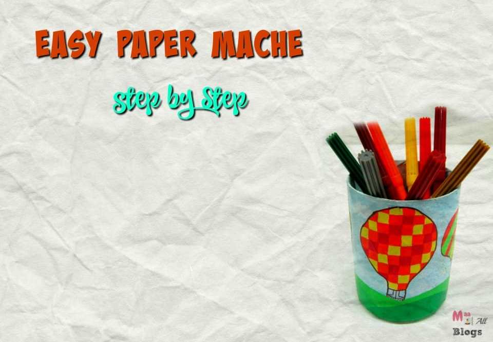 Easy Paper-Mache In Just 8 Steps