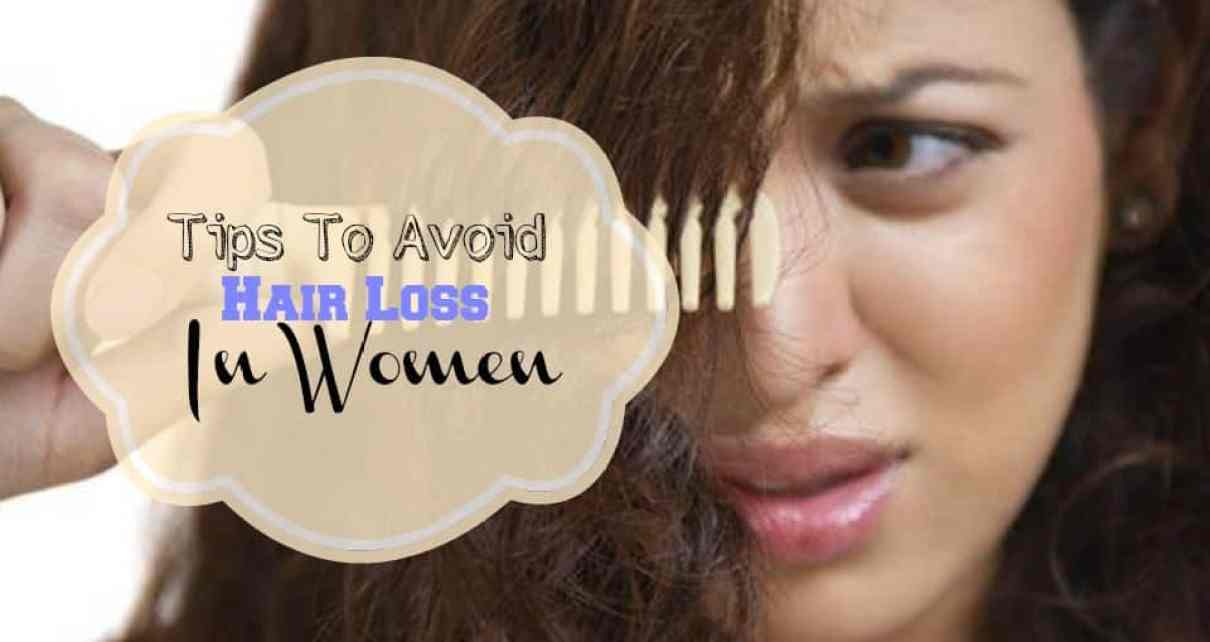 Tips To Avoid Hair Loss In Wome