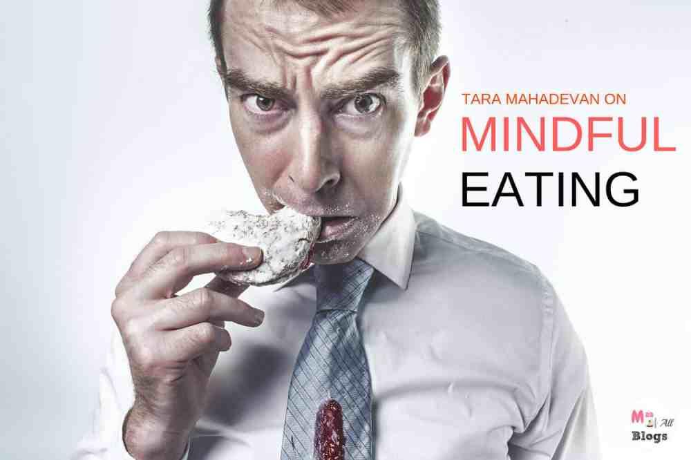 Mindfulness Of Empty And Bowlful Of Slow: Mindful Eating With Tara Mahadevan