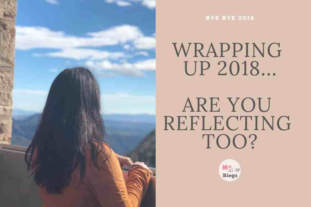 Wrapping Up 2018…Are You Reflecting Too?