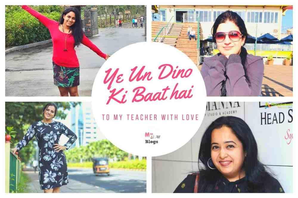 Ye Un Dino Ki Baat hai: To My Teacher With Love