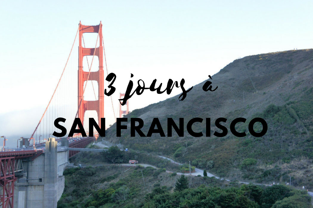 3 jours a San Francisco