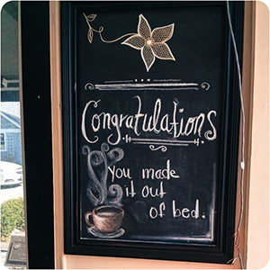 congratulations, you made it out of bed
