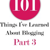 101 Things I've Learned About Blogging: Part 3
