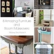 8 Amazing Furniture and Room Makeovers