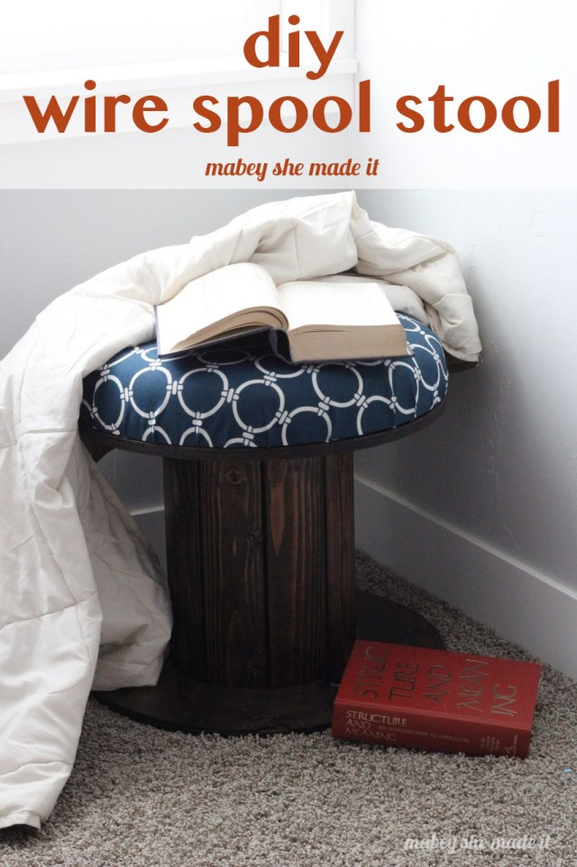 DIY Wire Spools Stool | Mabey She Made It
