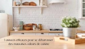 3 astuces efficaces pour se débarrasser des mauvaises odeurs de cuisine