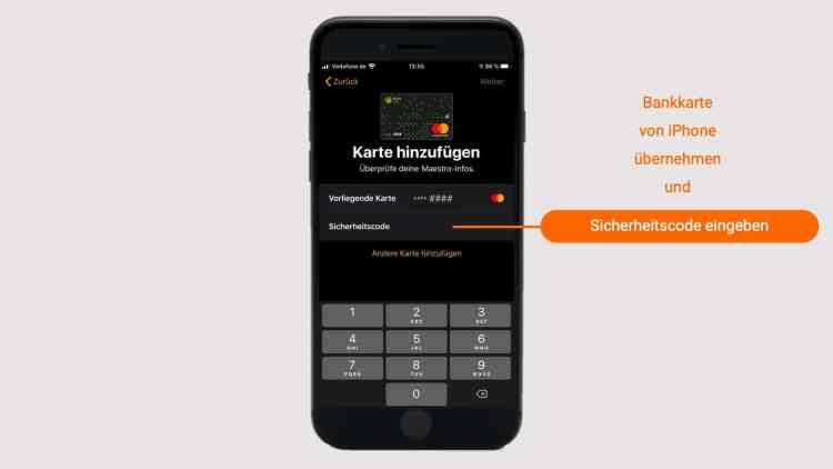 Die Karte vom iPhone übernehmen und mit dem Sicherheitscode der Bankkarte bestätigen.