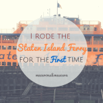 I Rode The Staten Island Ferry For The First Time