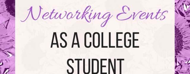 Networking 101: How To Survive Networking Events As A College Student