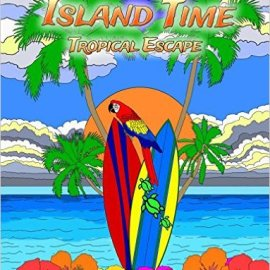 Island Time:Tropical Escape Adult Coloring Book