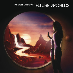 Future Worlds 1400x1400 300x300 New Release | The Light Dreams   Future Worlds | 18.3.2013